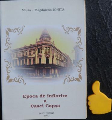 Epoca de inflorire a Casei Capsa Maria Magdalena Ionita foto
