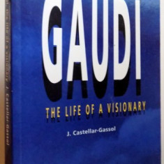 GAUDI, THE LIFE OF A VISIONARY by J. CASTELLAR-GASSOL , 1984