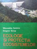 ECOLOGIE ȘI PROTECȚIA ECOSISTEMELOR - ALEXANDRU IONESCU & GRIGORE SOROP
