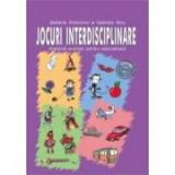 Jocuri interdisciplinare - Stefania Antonovici, Gabriela Nicu, Silvia Kerim
