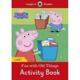 Peppa Pig Fun with Old Things Activity Book Ladybird Readers Level 1