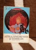 ATTILA, GINGHIZ-HAN, TAMERLAN-MANOLE NEAGOE