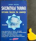 Secretele Terrei, vol. 2 Istoria incepe in Carpati  Eugen Delcea