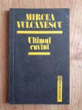 ULTIMUL CUVANT - Mircea Vulcanescu