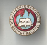 Insigna cultura invatamant Centenar Liceul George Bacovia 1867-1967 - Bacau