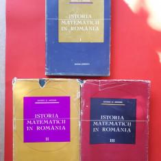 ISTORIA MATEMATICII IN ROMANIA  × GEORGE ANDONIE 3 volume