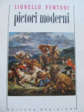 Pictori moderni - Goya , Constable , David , Ingres , ... - Lionello Venturi