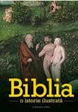 Biblia. O istorie ilustrata/***