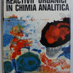 REACTIVII ORGANICI IN CHIMIA ANALITICA de GRIGORE POPA si SERBAN MOLDOVEANU , 1976 , DEDICATIE*