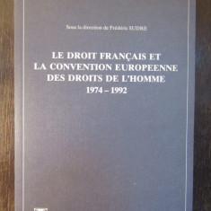 LE DROIT FRANCAIS ET LA CONVENTION EUROPEENNE DES DROITS DE L'HOMME-F.SUDRE