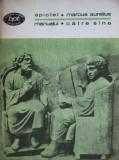 Epictet, Marcus Aurelius - Manualul, Catre sine