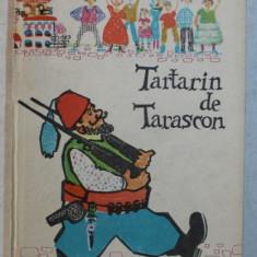 TARTARIN DE TARASCON par ALPHONSE DAUDET , ILUSTRATII de TARALUNGA OCTAVIA , 1968