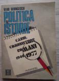 Vlad Georgescu / POLITICĂ ȘI ISTORIE :Cazul comuniștilor români 1944 - 1977