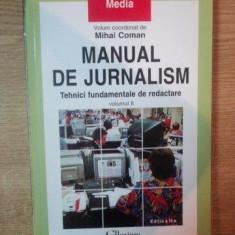 MANUAL DE JURNALISM , VOL II TEHNICI FUNDAMENTALE DE REDACTARE de MIHAI COMAN , 2006