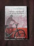 TRECUTUL E INTOTDEAUNA CU UN PAS INAITEA TA - CIPRIAN MACESARU