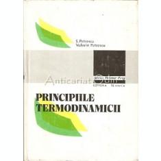 Principiile Termodinamicii. Evolutie, Fundamentari, Aplicatii - S. Petrescu