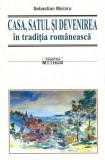 Casa, satul și devenirea în tradiția românească