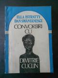 ELLA ISTRATTY - CONVORBIRI CU DIMITRIE CUCLIN