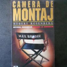 ROBERT ROSENBERG - CAMERA DE MONTAJ