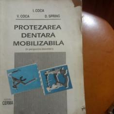 PROTEZAREA DENTARA MOBILIZABILA / I.COCA, V. COCA, D. SPRING.