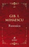 Rusoaica | Gib I. Mihaescu, cartea romaneasca