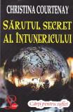 CHRISTINA COURTENAY - SARUTUL SECRET AL INTUNERICULUI
