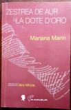 MARIANA MARIN: ZESTREA DE AUR/LA DOTE D'ORO (tr.CLARA MITOLA/ed bilingva ro-ita)