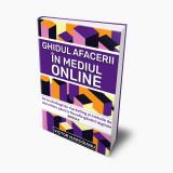 Ghidul afacerii in mediul online - Editia a II-a   Victor Marcoianu
