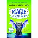 Magie cu susul in jos/Sarah Mlynowski, Lauren Myracle, Emily Jenkins, Corint