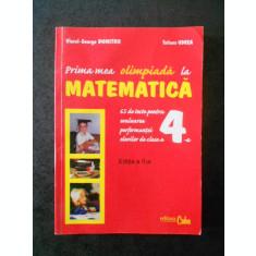VIOREL GEORGE DUMITRU - PRIMA MEA OLIMPIADA LA MATEMATICA clasa a IV-a