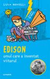 Edison, omul care a inventat viitorul   Luca Novelli