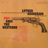 VINIL   Luther Henderson And His Orchestra ‎– Pop! Goes The Westerns   - VG+  -