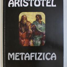 METAFIZICA de ARISTOTEL , 2011 *DEDICATIA TRADUCATORULUI CATRE ACAD. ALEXANDRU BOBOC