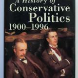 John Charmley - A History of Conservative Politics (1900-1996)