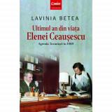 Ultimul an din viata Elenei Ceausescu | Lavinia Betea, Corint