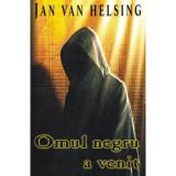Omul negru a venit – Jan van Helsing