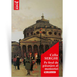 Pe firul de paianjen al memoriei | Cella Serghi