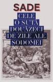 Cele 120 de zile ale Sodomei sau Scoala Libertinajului   Marquis De Sade, SADE, Trei