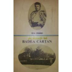 PE URMELE LUI BADEA CARTAN - ION DIANU