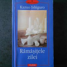 KAZUO ISHIGURO - RAMASITELE ZILEI (Biblioteca Polirom)
