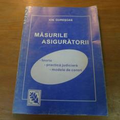 Masurile asiguratorii de Ion Guresoae Editura GIR