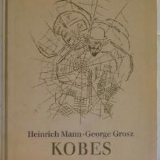 KOBES von HEINRICH MANN , MIT ZEHN LITHOGRAPHIEN von GEORGE GROSZ