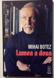 Mihai Botez - Lumea a doua (postfață Doina Uricariu)