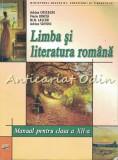 Limba Si Literatura Romana. Manual Pentru Clasa A XII-A - Adrian Costache