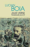 Jules Verne, Paradoxurile unui mit - Lucian Boia