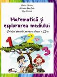 Cumpara ieftin Matematica si explorarea mediului. Caiet cls a II-a/Olga Piriiala, Rodica Chiran, Mihaela Ada Radu, Aramis