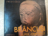BRANCUSI,SURSE ARHETIPALE de MIRCEA DEAC, IASI 1982