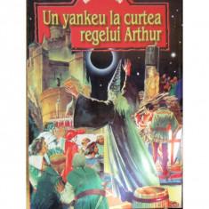 UN YANKEU LA CURTEA REGELUI ARTHUR - MARK TWAIN