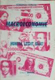 Macroeconomie - Moneda, credit, banci