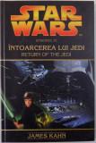 STAR WARS , INTOARCEREA LUI JEDI de JAMES KAHN , 2006